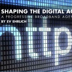 Shaping the Digital Age: A Progressive Broadband Agenda